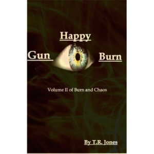 Gun Happy Burn (Burn & Chaos Book II)