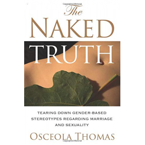 The Naked Truth: Tearing Down Gender Based Stereotypes Regarding Marriage and Sexuality