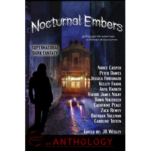 Nocturnal Embers, a Supernatural / Dark Fantasy Anthology