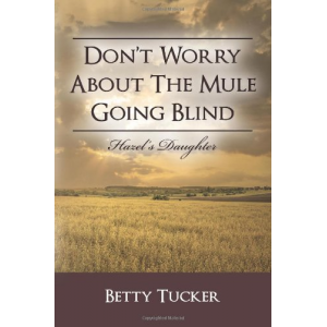 Don't Worry About The Mule Going Blind: Hazel's Daughter