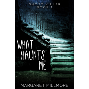 What Haunts Me (Ghost Killer - Book I)