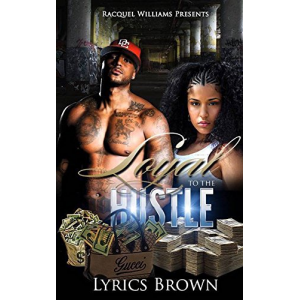 About Loyal To The Hustle by Jamel Brown - Freado