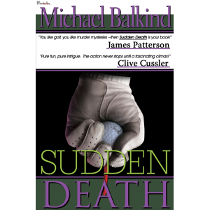 Sudden Death - Endorsed by James Patterson, Clive Cussler & Wendy Corsi Staub
