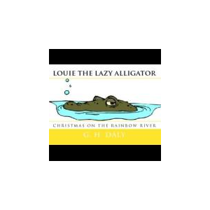 LOUIE THE LAZY ALLIGATOR, Christmas on the Rainbow River