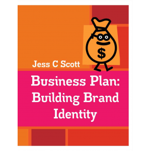 Business Plan: Building Brand Identity (An Indie Author's Advertising Plan)