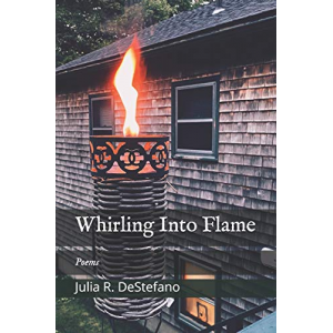 Whirling Into Flame: Poems