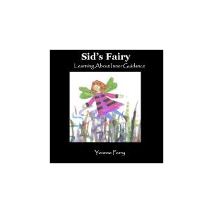 Sid's Fairy ~ Learning About Inner Guidance