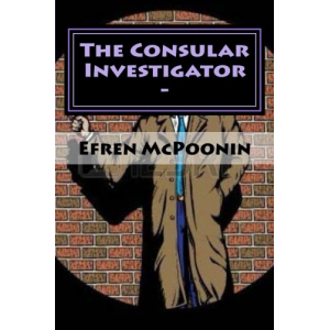 The Consular Investigator -: Out of the Frying Pan into the Fire