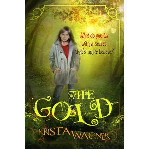The Gold (The Magical Forest Series Book 1)