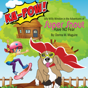 Silly Willy Winston in the Adventures of Super Snout - Have NO Fear