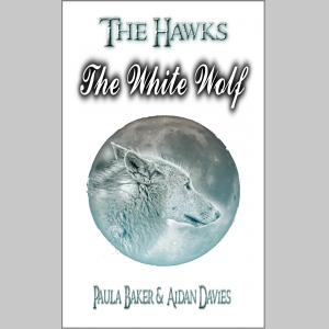 The White Wolf: The Hawks: Book Three (Volume 3)