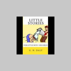 LITTLE STORIES FOR BOYS (OR GIRLS)