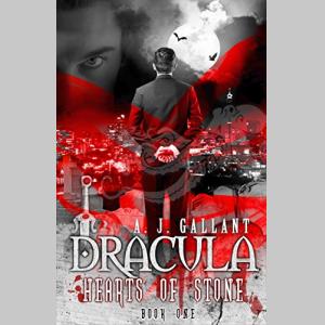 Dracula: Hearts of Stone (Dracula Hearts Book 1)