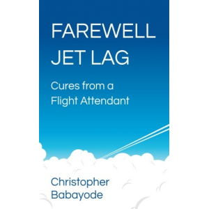 Farewell Jet Lag: Cures from a Flight Attendant
