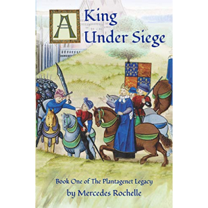 A King Under Siege: Book One of The Plantagenet Legacy