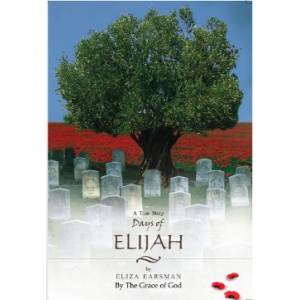 DAYS OF ELIJAH (REVISED): A TRUE STORY