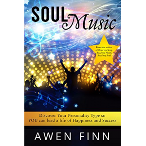Soul Music: Discover Your Personality Type so YOU can lead a life of Happiness and Success