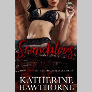 Scandalous (Sinful Surrender Quartet, Book 3)