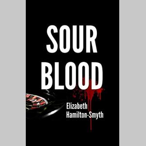 Sour Blood: A psychological suspense thriller with a shocking twist