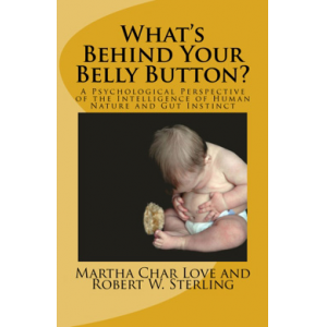What's Behind Your Belly Button? A Psychological Perspective of the Intelligence of Human Nature and Gut Instincts