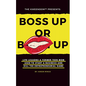 Boss Up: Life Lessons a Former Teen Mom Used to Start a Business and Kill The Entrepreneurial Game