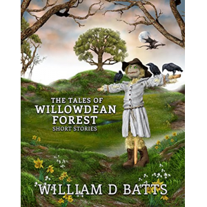 The Tales of Willowdean Forest: Short Stories