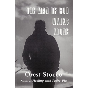 The Man of God Walks Alone (More Talks with St. Padre Pio Book 2)