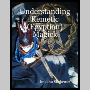 Understanding Kemetic (Egyptian) Magick