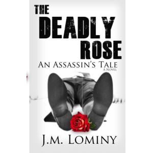 The Deadly Rose, An Assassin's Tale (La Rose) (Volume 1)