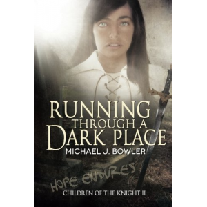 Running Through A Dark Place: Children of the Knight II (The Knight Cycle) (Volume 2)