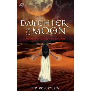 Daughter of The Moon: Awakening ancient bloodlines