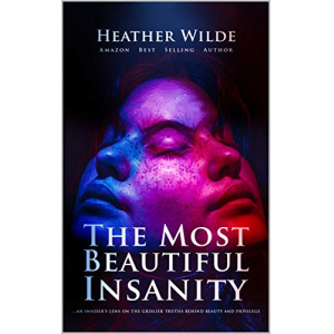 The Most Beautiful Insanity: A Heather Wilde Crime Drama