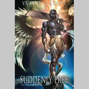 Suddenly Free: Rise of Evil (Volume 1)
