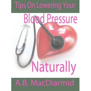 Tips on Lowering Your Blood Pressure Naturally