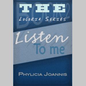 Listen To Me (The Logoria Series)