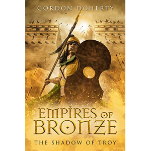 Empires of Bronze: The Shadow of Troy (Empires of Bronze 5)