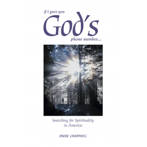 If I gave you God's phone number....Searching for Spirituality in America
