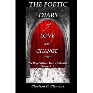 The Poetic Diary of Love and Change - The Hopeful Heart Poetry Collection: Volumes 1 - 3