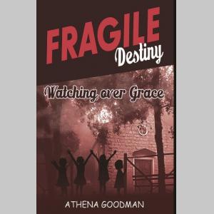 Fragile Destiny; Watching over Grace (Fragile Destiny Sisters)