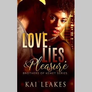 Love, Lies, & Pleasure (The Brothers of Kemet Book 2)