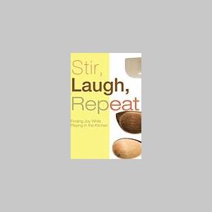 Stir, Laugh, Repeat