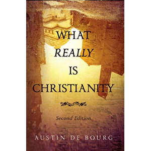 What Really is Christianity, Second Edition