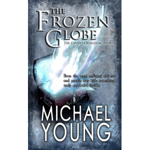 The Frozen Globe (The Canticle Kingdom Book 2)
