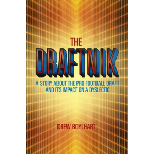 The Draftnik: A Story About the Pro Football Draft and Its Impact on A Dyslectic