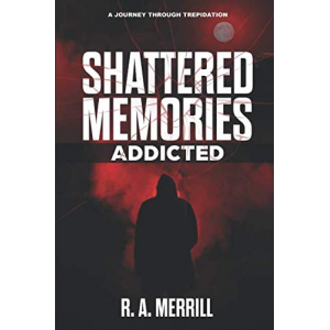 SHATTERED MEMORIES: ADDICTED
