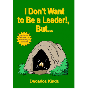I Don't Want to Be a Leader! But...