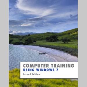 Using Windows 7: Second Edition (Computer Training)
