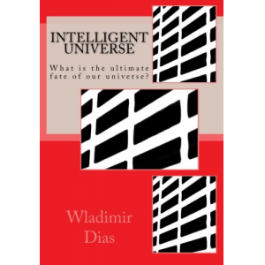 Intelligent Universe: What is the ultimate fate of our universe?