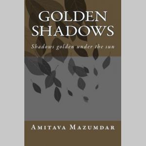 Golden Shadows: Shadows golden under the sun
