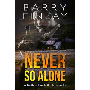 Never So Alone: A Nathan Harris Thriller Novella (The Marcie Kane Thriller Collection Book 4)